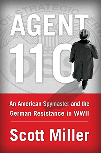 Agent 110: An American Spymaster and the German Resistance in - Price Helm Spy