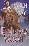 Red Hawk's Woman, Karen Kay, 0425216039