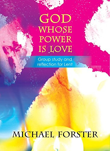 God Whose Power is Love: Group Study and Reflection for Lent ebook