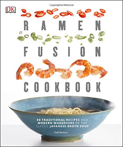 Ramen Fusion Cookbook by Nell Benton