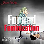 Forced Feminization: Put in His Place | Jessica Whip