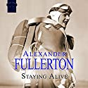 Staying Alive Audiobook by Alexander Fullerton Narrated by Nicolette McKenzie