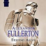 Staying Alive   Alexander Fullerton