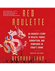 Red Roulette: An Insider's Story of Wealth, Power, Corruption, and Vengeance in Today's China