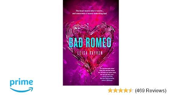 53e5cbaf3 Bad Romeo (The Starcrossed Series): Leisa Rayven: 9781250063274:  Amazon.com: Books