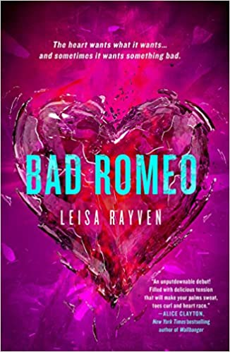 Bad Romeo (The Starcrossed Series): Leisa Rayven: 9781250063274 ...