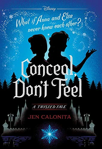 Conceal, Don't Feel: A Twisted Tale from Disney-Hyperion
