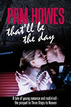 That'll Be The Day ( A tale of music, drama and family life) (Pam Howes Rock'n'Roll Romance Series Book 5) by [Howes, Pam]