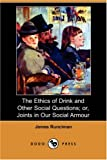 The Ethics of Drink and Other Social Questions; or, Joints in Our Social Armour, James Runciman, 1406584770
