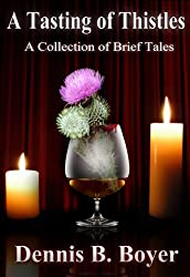 A Tasting of Thistles:  A Collection of Brief Tales