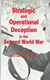 Strategic and Operational Deception in the Second World War, , 071463316X