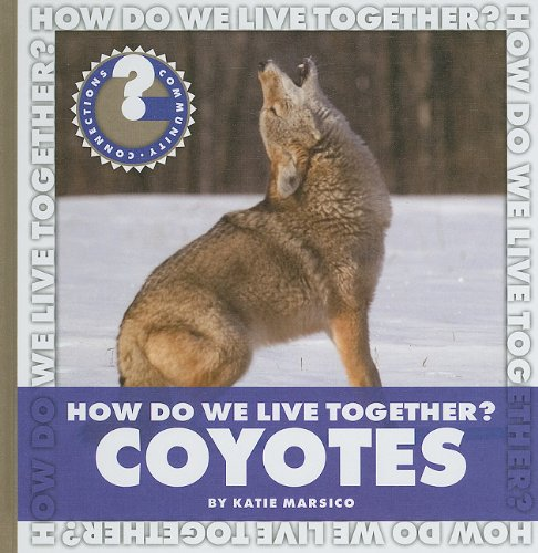 Download How Do We Live Together? Coyotes (Community Connections) pdf epub