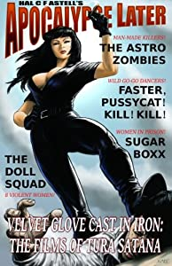Velvet Glove Cast in Iron: The Films of Tura Satana (Filmography Series) (Volume 1)