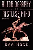 Autobiography of a Restless Mind, Dee Hock, 1475966555