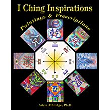 I Ching Inspirations: Paintings and Prescriptions