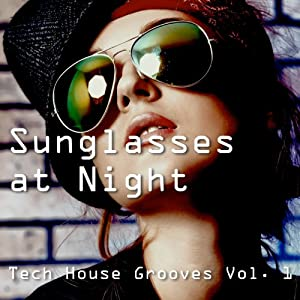 Sunglasses At Night - Tech House Grooves, Vol. 2