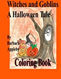 Witches and Goblins a Halloween Tale, Barbara Appleby, 1493617958
