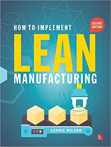 How to implement lean manufacturing second edition lonnie wilson how to implement lean manufacturing second edition lonnie wilson ebook amazon fandeluxe Choice Image
