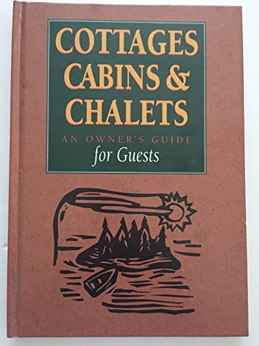 Book cover from Cottages, Cabins & Chalets : An Owners Guide for Guests by Ann Coulter