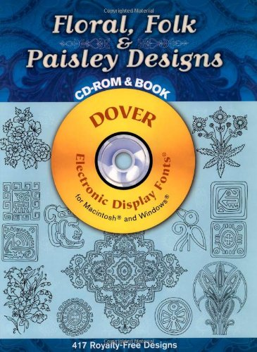 Floral, Folk and Paisley Designs CD-ROM and Book (Dover Electronic Clip Art) ebook