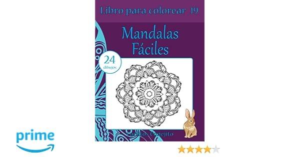 Libro para colorear Mandalas Fáciles: 24 dibujos: Volume 19: Amazon.es: Carlitos Conejito: Libros