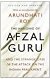 The Hanging of Afzal Guru and the Strange Case of the Attack on the Indian Parliament