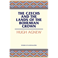 Czechs and the Lands of the Bohemian Crown (Hoover Institution Press Publication Book 526)