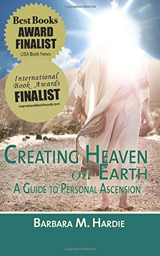 Download Creating Heaven on Earth: A Guide to Personal Ascension pdf