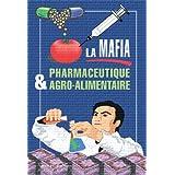 La mafia pharmaceutique et agroalimentaire (French Edition)