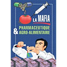 La mafia pharmaceutique et agroalimentaire (French Edition)