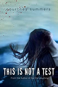 This Is Not a Test: A Novel by [Summers, Courtney]