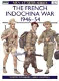 The French Indochina War 1946-1954 (Men-At-Arms, 322)