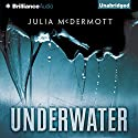 Underwater Audiobook by Julia McDermott Narrated by Laural Merlington