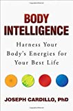 img - for Body Intelligence: Harness Your Body's Energies for Your Best Life by Joseph Cardillo PhD (2015-11-03) book / textbook / text book