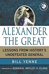 Alexander the Great: Lessons from History's Undefeated General (World Generals Series)