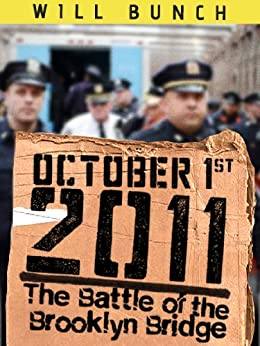 October 1, 2011: The Battle of the Brooklyn Bridge (Kindle Single) by [Bunch, Will]