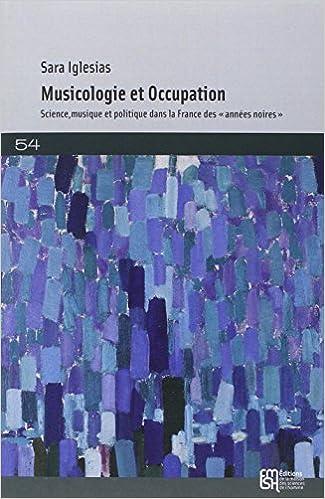 Téléchargement de livres audio gratuits La musicologie française sous l'Occupation :  Science, musique, politique 1940-1944 en français ePub by Sara Iglesias 2735116182