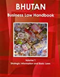 Bhutan Business Law Handbook, IBP USA, 1438769423