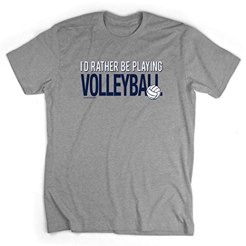 (I'd Rather Be Playing Volleyball T-Shirt | Volleyball Tees by ChalkTalk SPORTS | Gray | Adult Small)