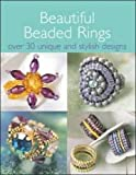 Beautiful Beaded Rings: Over 30 Unique & Stylish Designs