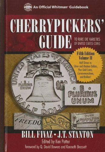 Cherrypickers' Guide to Rare die Varieties of United States Coins, Volume II Hardcover-spiral – October 1, 2011 Bill Fivaz J. T. Stanton Ken Potter Whitman Publishing