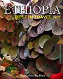 Ethiopia Sketch Coloring Book: Best In Travel 2017 (TOP 10 COUNTRIES YOU DO NOT MISS IN 2017) (Volume 6)