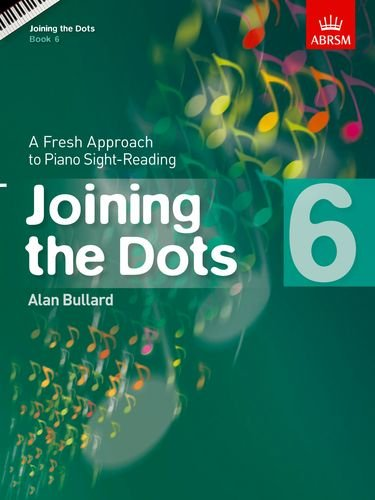 Download Joining the Dots, Book 6 (Piano): A Fresh Approach to Piano Sight-Reading (Joining the dots (ABRSM)) PDF