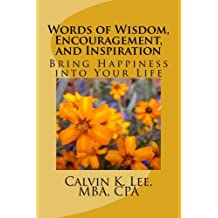 Words of Wisdom, Encouragement, and Inspiration: Bring Happiness into Your Life