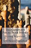 The Polar Bear System: Strong & Potent!-Gm Henrik Danielsen