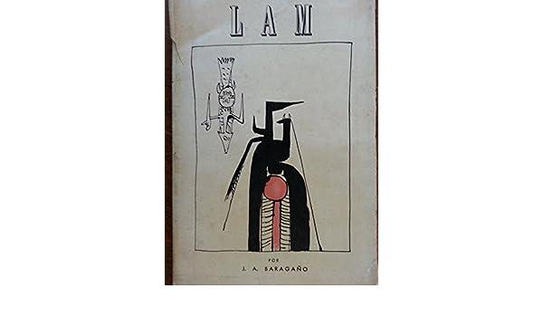 Lam.por J.a.baragano, ensayo Sobre La Obra Del Pintor Cubano Wifredo Lam, 1958, primera Edicion.: j.a.baragano., wifredo lam: Amazon.com: Books