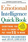 img - for The Emotional Intelligence Quick Book, Everything You Need to Know to Put Your Eq to Work book / textbook / text book