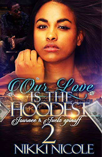 Search : Our Love Is The Hoodest 2: Journee & Juelz Spin-off