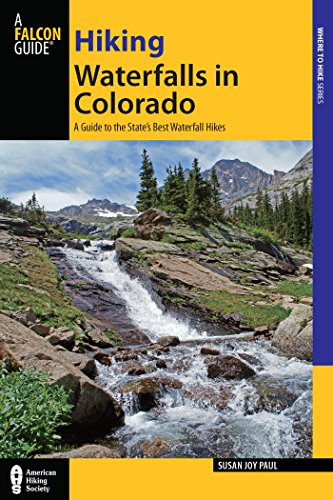 Hiking Waterfalls in Colorado: A Guide to the State's Best Waterfall Hikes (Park Waterfall)