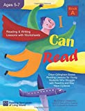 img - for I Can Read, Book A: Orton-Gillingham Based Reading Lessons for Young Students Who Struggle with Reading and May Have Dyslexia book / textbook / text book